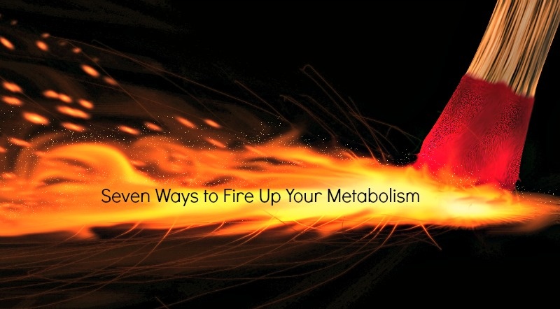 Seven Ways to Fire Up Your Metabolism from BodyofEve.com